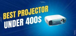 Best Projector Under 400